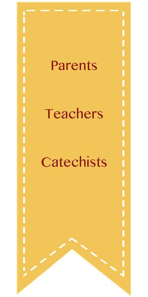 Parents, Teachers, Catechists