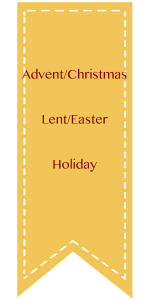 Advent/Christmas, Lent/Easter, Holiday